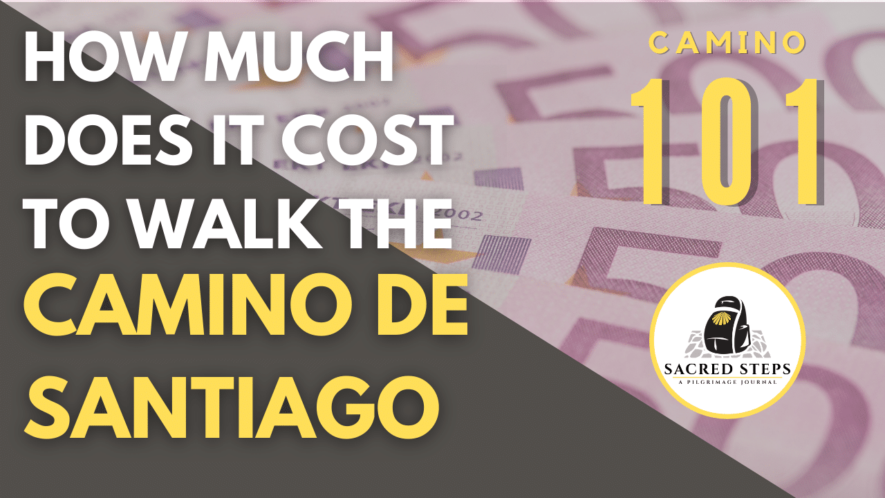 CAMINO 101: How Much does it Cost to Walk the Camino de Santiago?