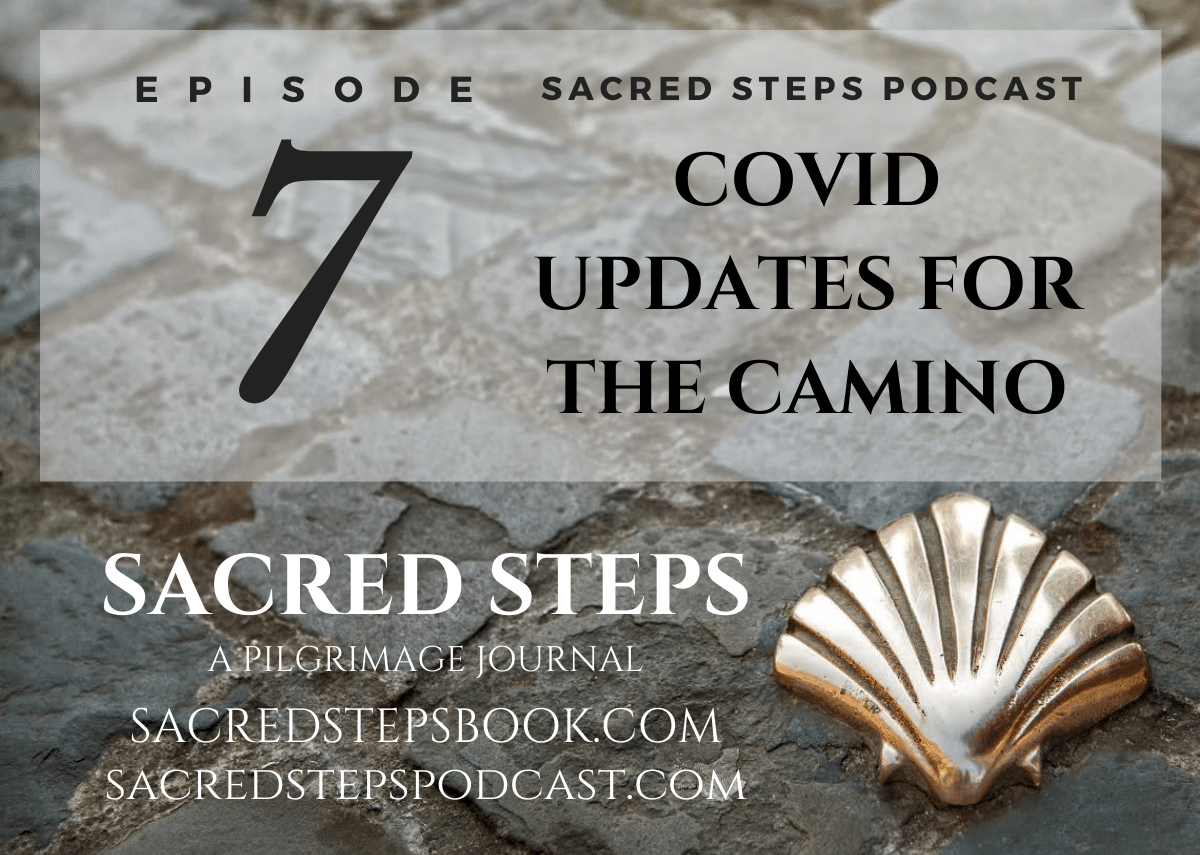 EP7: COVID Updates for the Camino de Santiago and Other Pilgrimage Routes