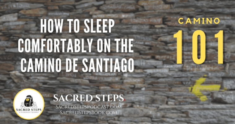 CAMINO 101: How to Sleep Comfortably on the Camino de Santiago