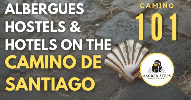 CAMINO 101: What is an Albergue and Where Do I Sleep on the Camino de Santiago?