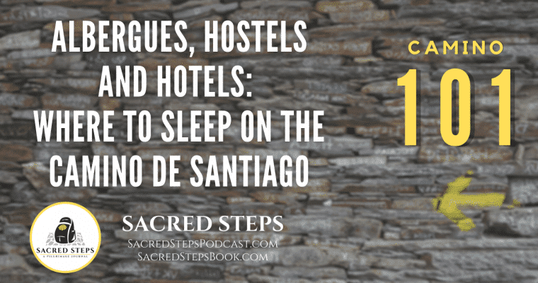 CAMINO 101: What is an Albergue and Where Do I Sleep on the Camino de Santiago?