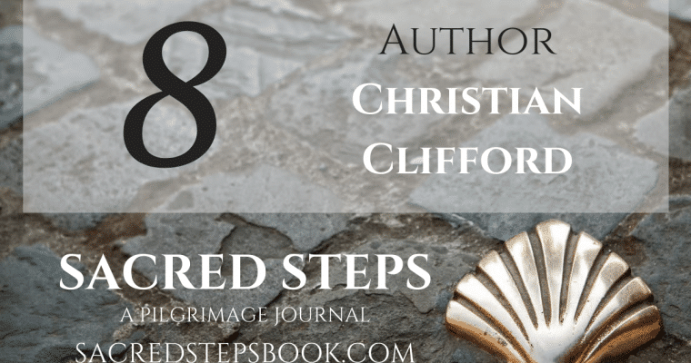 EP8: Walking the California Missions Trail with Author Christian Clifford