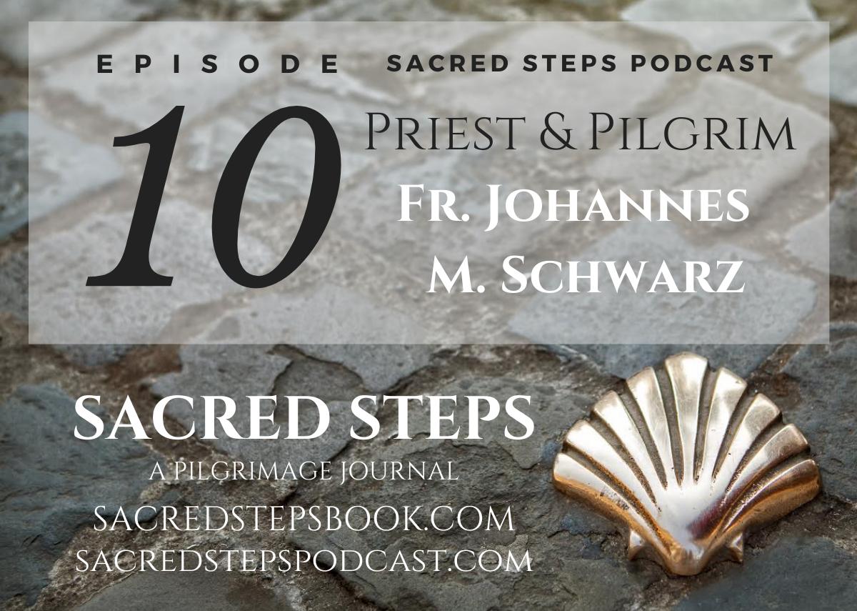 EP10: Via Alpina Sacra with Fr. Johannes M Schwarz