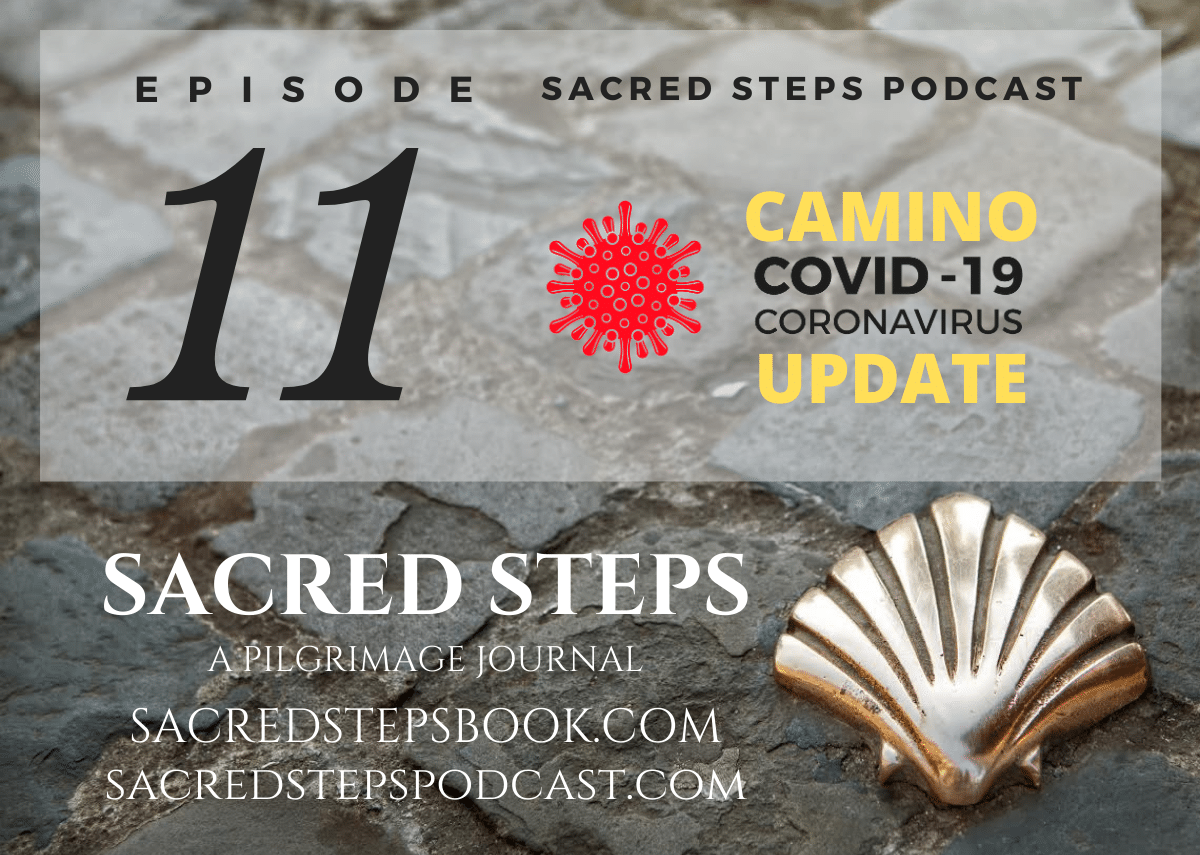 EP11: 11: COVID Updates for the Camino de Santiago & Pilgrimage Routes