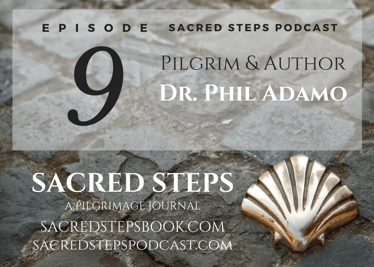 EP9: Pilgrimage for Eight: A Modern-Day Canterbury Tales with Dr. Phil Adamo