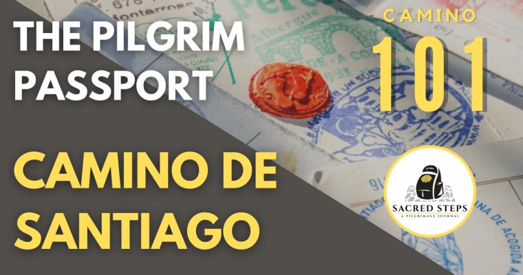 CAMINO 101:  The Pilgrim Passport