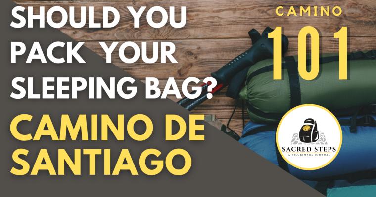 CAMINO 101: Should you take a sleeping bag on the Camino de Santiago?